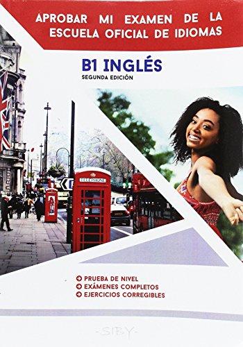 Aprobar mi examen de ingles. B1 - 2ª edición