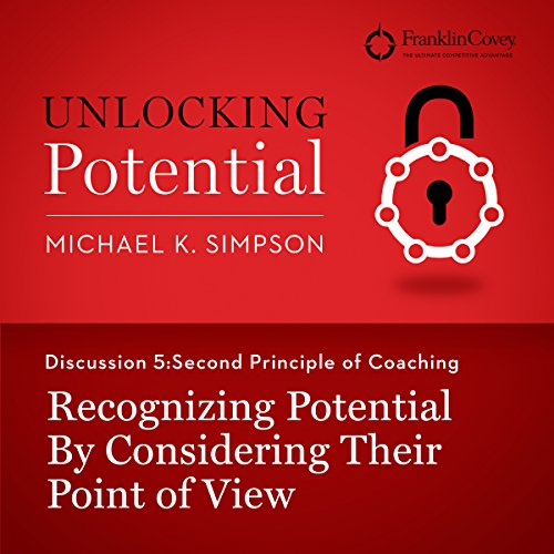 Discussion 5: Second Principle of Coaching - Recognizing Potential by Considering Their Point of View cover art