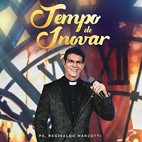 Padre Reginaldo Manzotti - Tempo de Inovar - CD