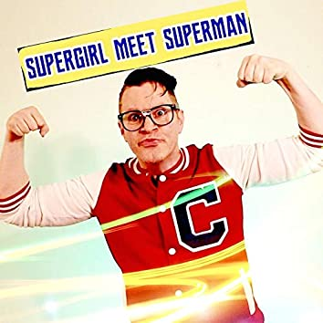 Supergirl Meet Superman