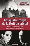 Les Quatre coups de la Nuit de cristal - Paris, 7 novembre 1938. L'affaire Grynzpan-vom Rath