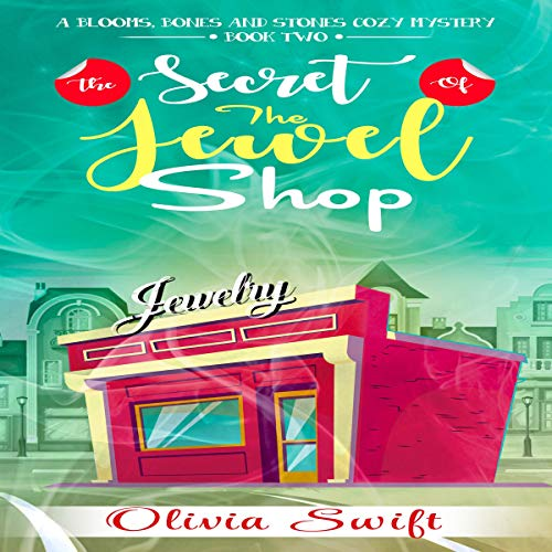 The Secret of the Jewel Shop      A Blooms, Bones and Stones Cozy Mystery, Book 2              By:                                                                                                                                 Olivia Swift                               Narrated by:                                                                                                                                 Becky Boyd                      Length: 3 hrs and 3 mins     Not rated yet     Overall 0.0