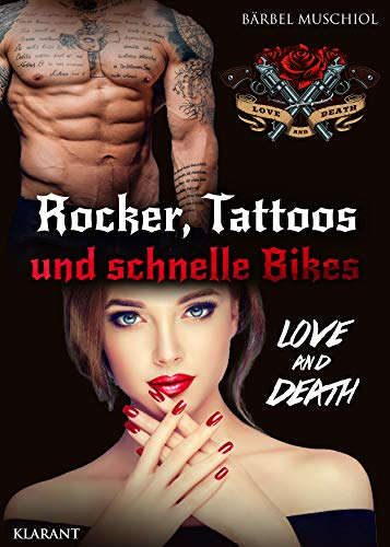 Rocker, Tattoos und schnelle Bikes. Love and Death (Bloody Skulls Motorcycle Club 1)
