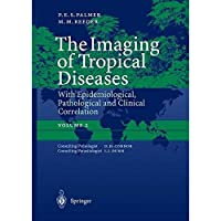 The Imaging of Tropical Diseases: With Epidemiological Pathological and Clinical Correlation Volume 2【洋書】 [並行輸入品]
