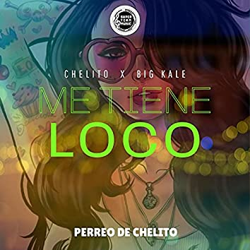 Me Tiene Loco (feat. Big Kale)