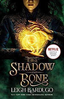 Shadow and Bone: Now a Netflix Original Series: Book 1 (THE GRISHA) (English Edition) par [Leigh Bardugo]