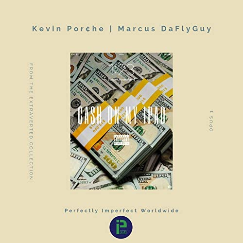 Kevin Por¢he & Marcus DaFlyGuy