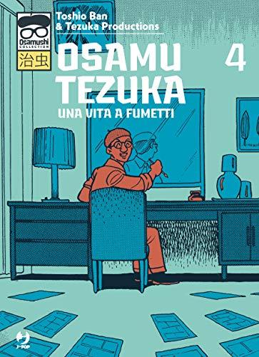 Osamu Tezuka. Una vita a fumetti (Vol. 4)