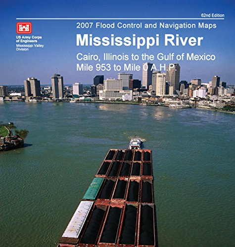 Flood Control and Navigation Maps Mississippi River Cairo, Illinois to the Gulf of Mexico Mile 953 to mile 0 A.H.P.