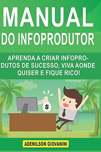 Manual do Infoprodutor: Aprenda a Criar Infoprodutos de...