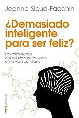 ¿Demasiado inteligente para ser feliz?: Las dificultades del adulto superdotado en la vida cotidiana (Contextos) (Spanish Edition) Format Kindle