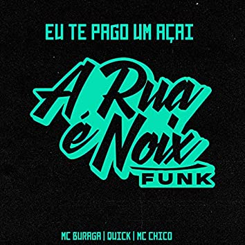 Eu Te Pago um Açaí (feat. Quik, MC Buraga & Mc Chico)