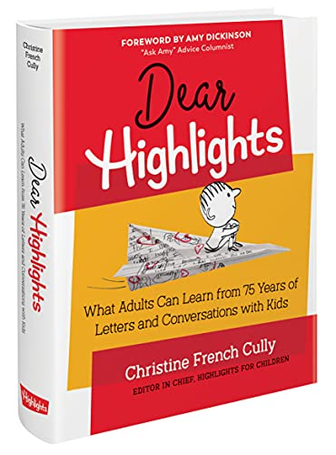 Dear Highlights: What Adults Can Learn from 75 Years of Letters and Conversations with Kids