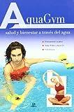 Aquagym: Salud y Bienestar a través del Agua (En Forma)