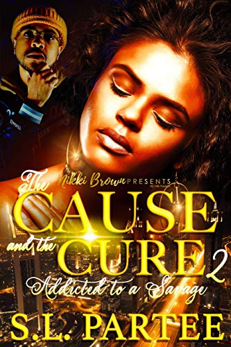 The Cause and the Cure 2: Addicted to a Savage