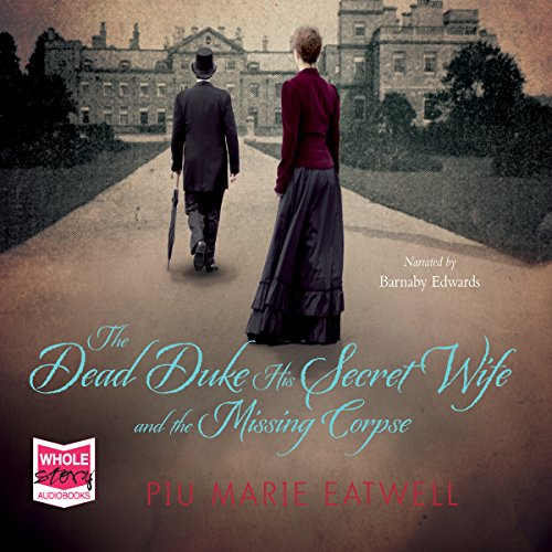The Dead Duke, His Secret Wife and the Missing Corpse cover art