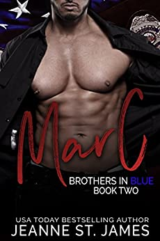 Brothers in Blue: Marc: (Brothers in Blue, Book 2) by [Jeanne St. James]