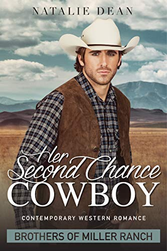 Her Second Chance Cowboy: Contemporary Western Romance Novel (Brothers of Miller Ranch Book 1) (English Edition)
