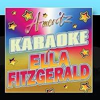 Karaoke - Ella Fitzgerald by Various Artists: Karaoke - Ameritz