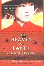 When Heaven and Earth Changed Places (Tie-In Edition) by Le Ly Hayslip (1993-11-01)