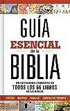 Guía esencial de la Biblia: Un recorrido completo de todos los 66 libros de la Biblia...
