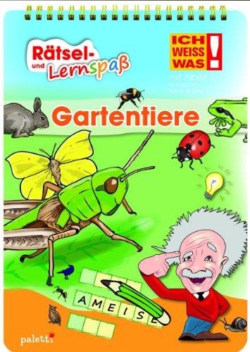 Albert E. ICH WEISS WAS! Rätsel- und Lernspaß Gartentiere für Rechts- und Linkshänder