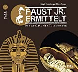 Faust junior ermittelt ? Das Amulett des Tutanchamun (05) (Faust jr. ermittelt) - Ralph Erdenberger