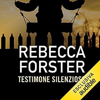 Testimone silenzioso     The Witness 2              Di:                                                                                                                                 Rebecca Forster                               Letto da:                                                                                                                                 Lucia Valenti                      Durata:  12 ore e 32 min     30 recensioni     Totali 4,1