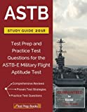 ASTB Study Guide 2018: Test Prep and Practice Test Questions for the ASTB-E Military Flight Aptitude Test