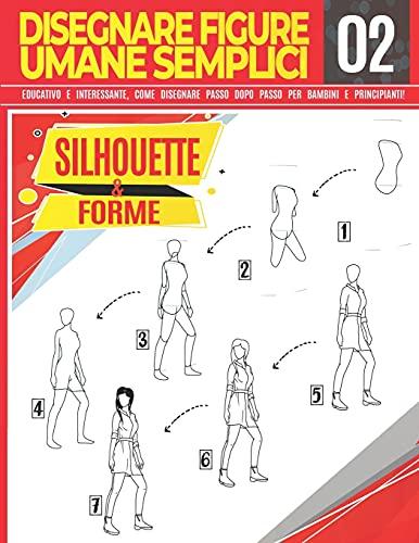 Disegnare figure umane semplici 02 Silhouette & forme:...