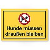 Hunde müssen draußen bleiben (gelb), Hunde Kunststoff Schild/Hinweisschild/Türschild/Verbotsschild - Hundeverbot, Verbot Hunde - Restaurants, Läden, Geschäfte, Büros