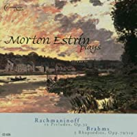 Morton Estrin Plays Rachmaninoff & Brahms