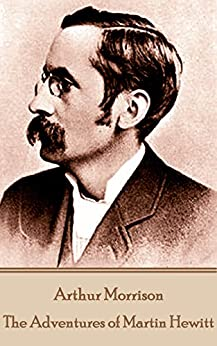 The Adventures of Martin Hewitt by [Arthur Morrison]