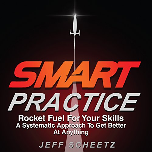 SMART Practice: Rocket Fuel for Your Skills audiobook cover art