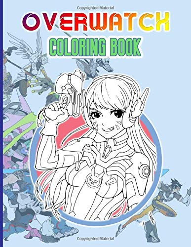 Overwatch Coloring Book: Color Wonder Overwatch Coloring Books For Adults And Kids. Relaxation And Stress…