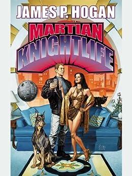 Martian Knightlife by [James P. Hogan]