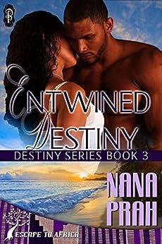 Entwined Destiny (Destiny African Romance #3) by [Nana Prah]
