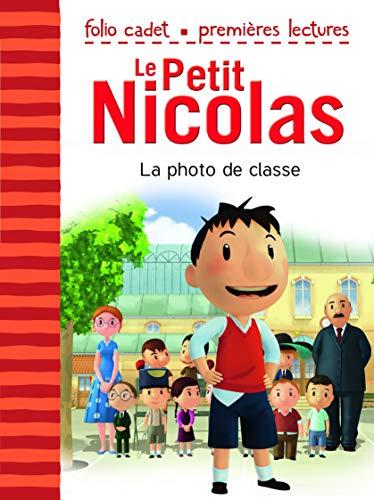 Le Petit Nicolas, Tome 1 : La photo de classe - FOLIO CADET PREMIERES LECTURES - Je lis tout seul - de 6 à 8 ans