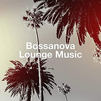 Bossanova Lounge Music