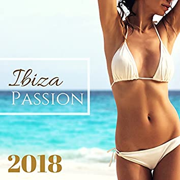 Ibiza Passion 2018 - Best Dance Music Mix for Summer Training and Full Body Workout