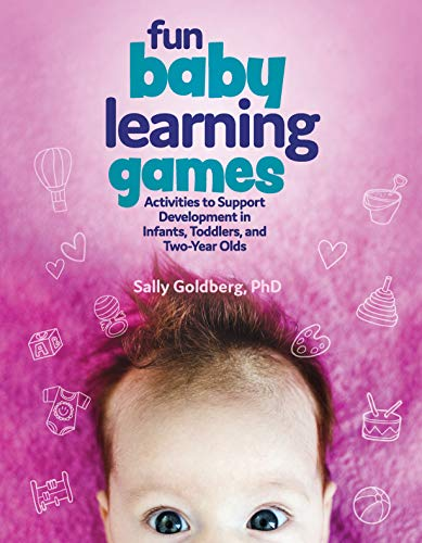 Compare Textbook Prices for Fun Baby Learning Games: Activities to Support Development in Infants, Toddlers, and Two-Year Olds  ISBN 9780876597484 by Sally Goldberg