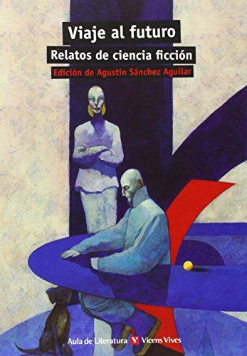 Viaje Al Futuro. Relatos De Ciencia Ficción (Aula de Literatura) - 9788468218274