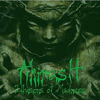 Akirash's Illusion of Madness