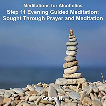 Step 11 Evening Guided Meditation: Sought Through Prayer and Meditation