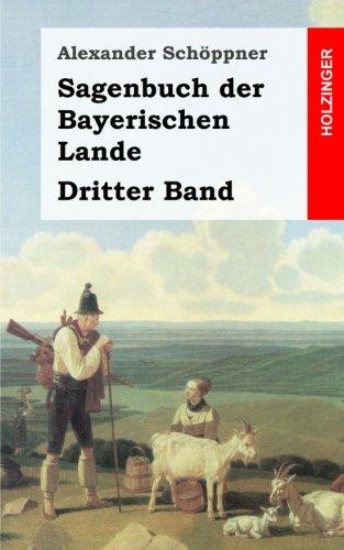 Sagenbuch der Bayerischen Lande: Dritter Band