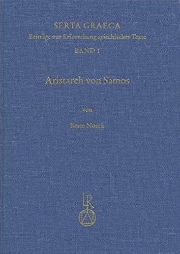 Aristarch Von Samos: Untersuchungen Zur Uberlieferungsgeschichte Der Schrift Peri Megethon Kai Apostematon Heliou Kai Selenes