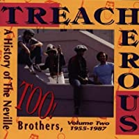 Treacherous Too! A History Of The Neville Brothers, Vol. 2 (1955-1987) by The Neville Brothers