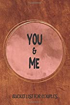 You & Me - Bucket List For Couples: Beautiful Notebook & Perfect Gift With 101 Inspirations for Romantic Moments & Adventures