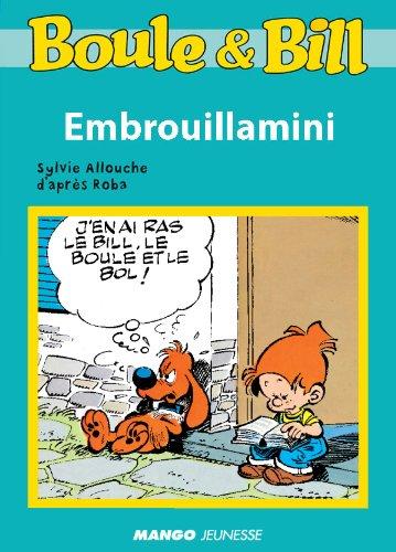 Boule et Bill - Embrouillamini (Biblio Mango Boule et Bill)