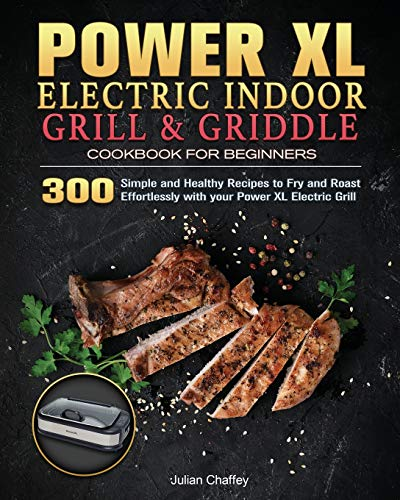 Power XL Electric Indoor Grill and Griddle Cookbook for Beginners